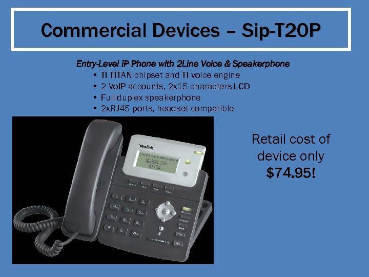 Commercial Devices – Sip-T 20 P Entry-Level IP Phone with 2 Line Voice &