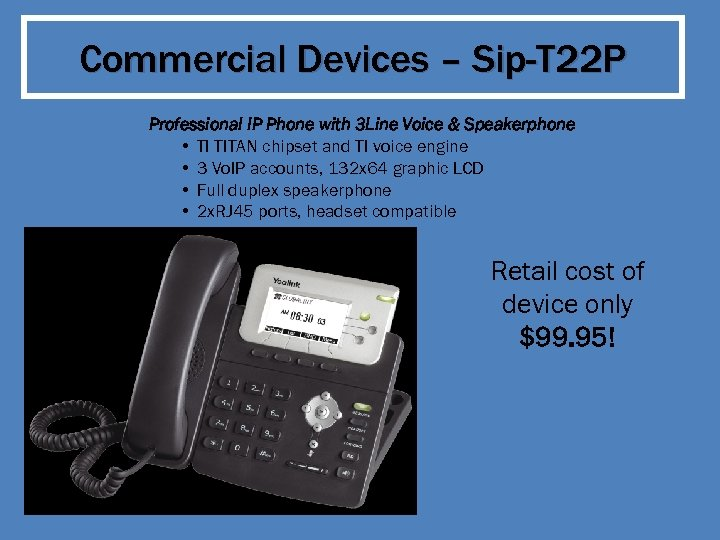 Commercial Devices – Sip-T 22 P Professional IP Phone with 3 Line Voice &