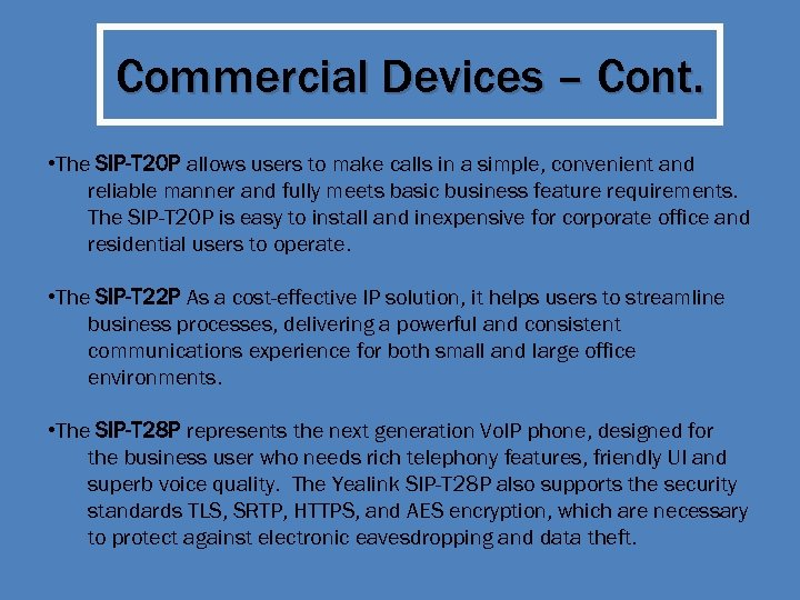 Commercial Devices – Cont. • The SIP-T 20 P allows users to make calls