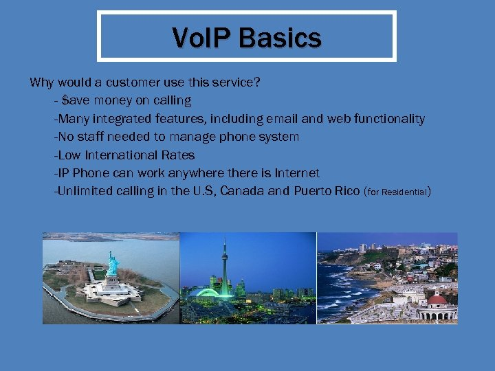 Vo. IP Basics Why would a customer use this service? - $ave money on