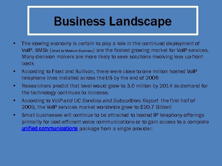 Business Landscape • • • The slowing economy is certain to play a role