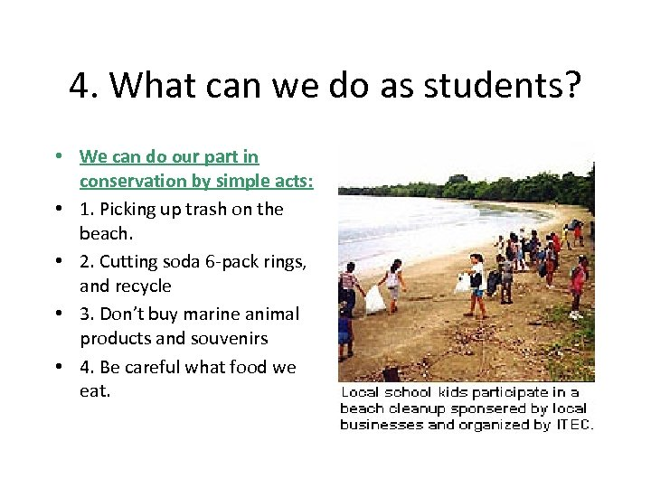 4. What can we do as students? • We can do our part in