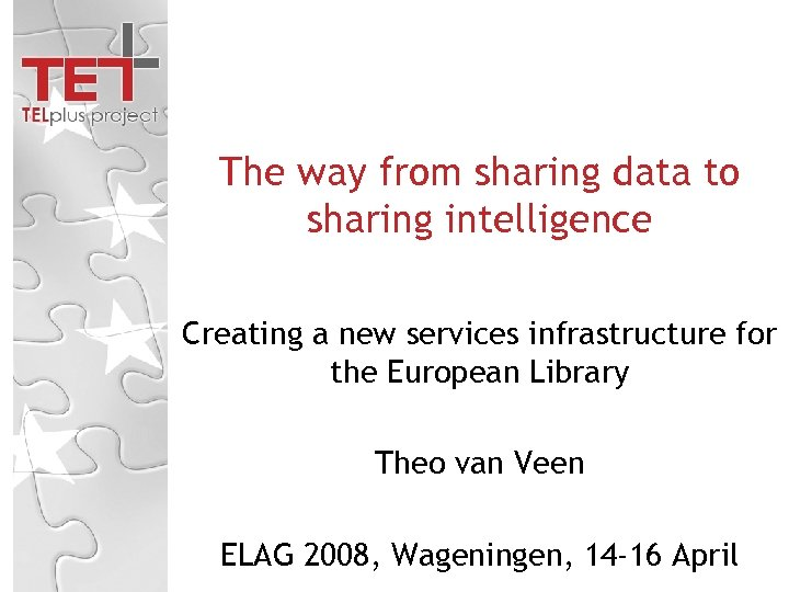 The way from sharing data to sharing intelligence Creating a new services infrastructure for