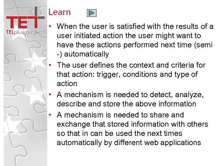 Learn • When the user is satisfied with the results of a user initiated