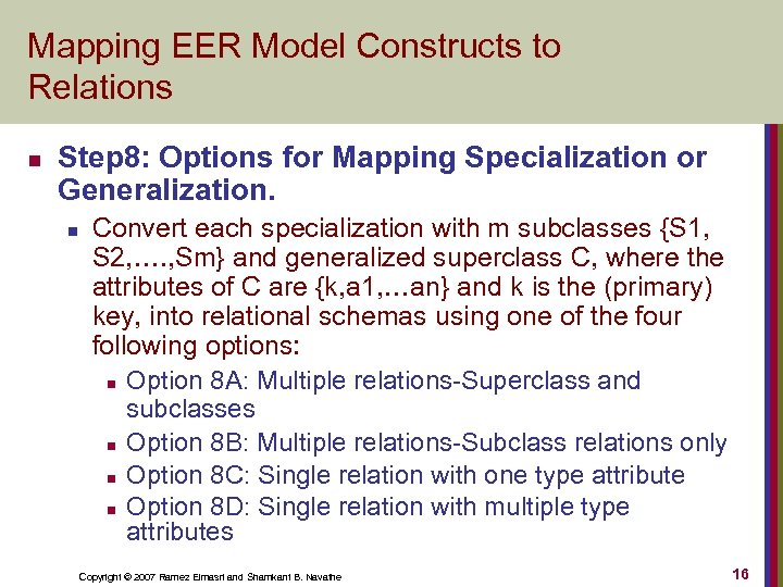 Mapping EER Model Constructs to Relations n Step 8: Options for Mapping Specialization or