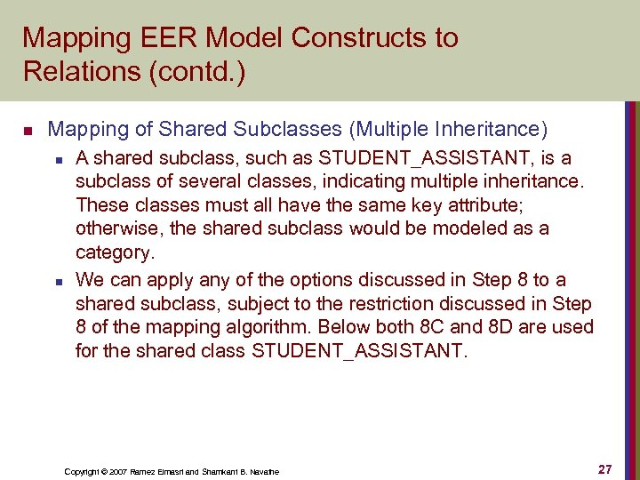Mapping EER Model Constructs to Relations (contd. ) n Mapping of Shared Subclasses (Multiple