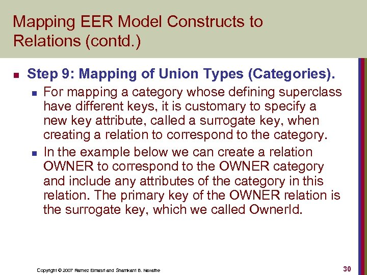Mapping EER Model Constructs to Relations (contd. ) n Step 9: Mapping of Union