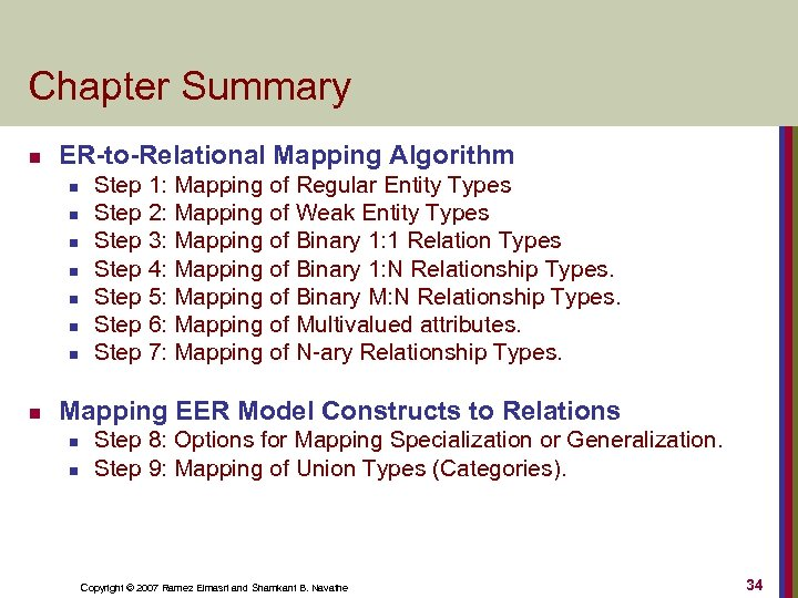 Chapter Summary n ER-to-Relational Mapping Algorithm n n n n Step 1: Mapping of