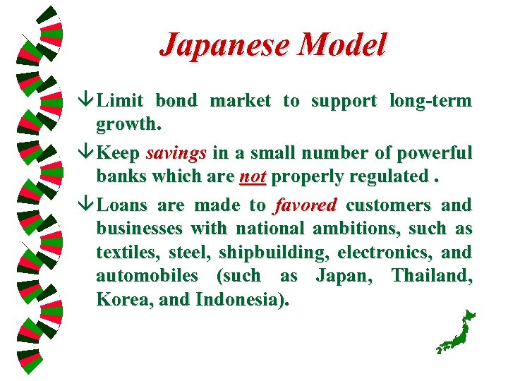 Japanese Model â Limit bond market to support long-term growth. â Keep savings in