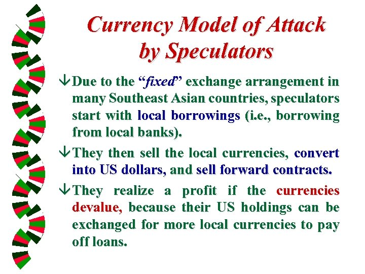 "Currency Model of Attack by Speculators â Due to the ""fixed"" exchange arrangement in"