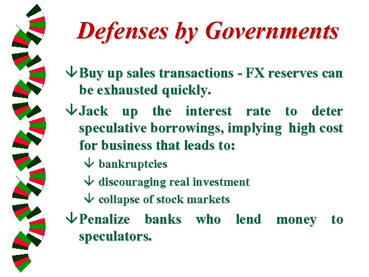 Defenses by Governments â Buy up sales transactions - FX reserves can be exhausted