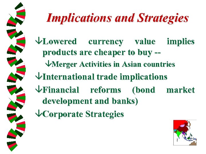 Implications and Strategies âLowered currency value implies products are cheaper to buy -âMerger Activities