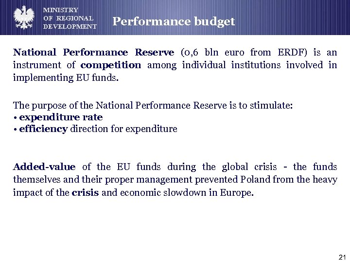 MINISTRY OF REGIONAL DEVELOPMENT Performance budget National Performance Reserve (0, 6 bln euro from