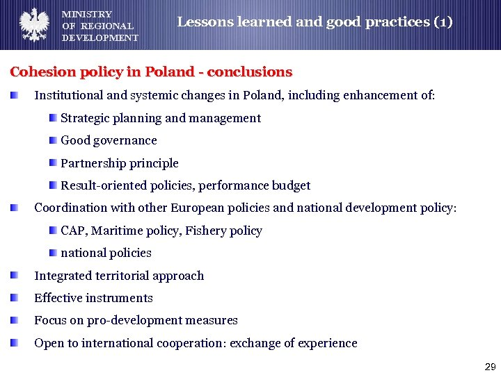 MINISTRY OF REGIONAL DEVELOPMENT Lessons learned and good practices (1) Cohesion policy in Poland