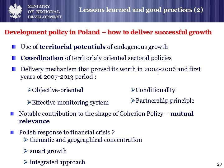 MINISTRY OF REGIONAL DEVELOPMENT Lessons learned and good practices (2) Development policy in Poland