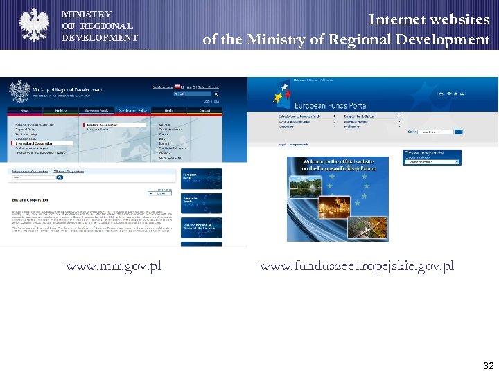 MINISTRY OF REGIONAL DEVELOPMENT www. mrr. gov. pl Internet websites of the Ministry of