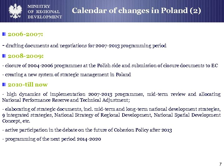 MINISTRY OF REGIONAL DEVELOPMENT Calendar of changes in Poland (2) 2006 -2007: - drafting