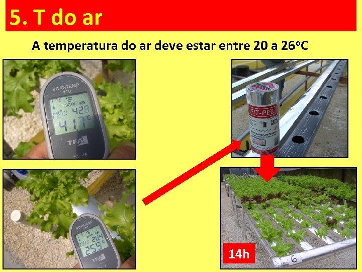 5. T do ar A temperatura do ar deve estar entre 20 a 26