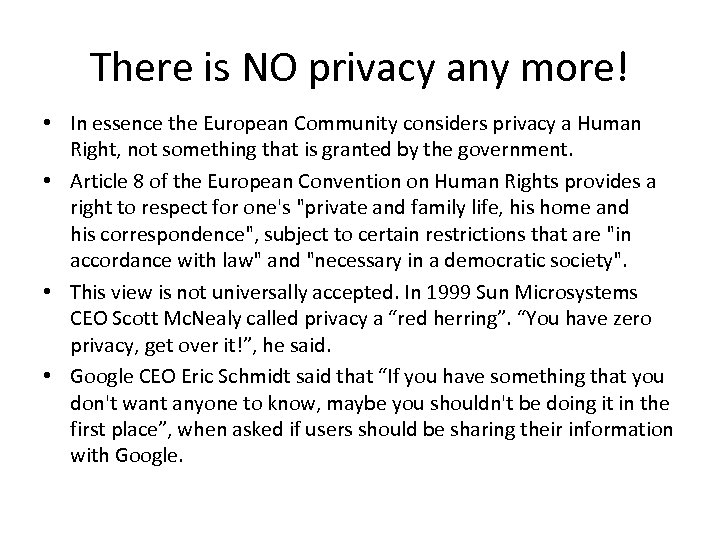 There is NO privacy any more! • In essence the European Community considers privacy