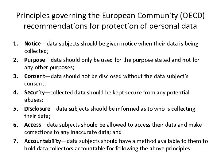 Principles governing the European Community (OECD) recommendations for protection of personal data 1. Notice—data