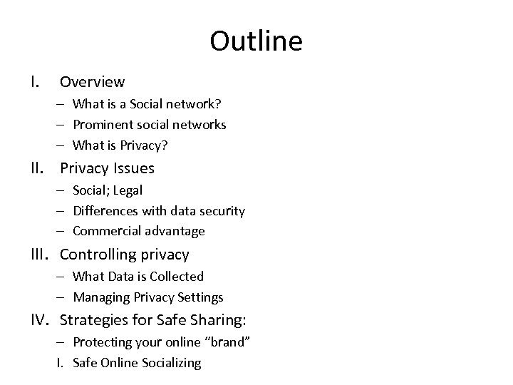 Outline I. Overview – What is a Social network? – Prominent social networks –