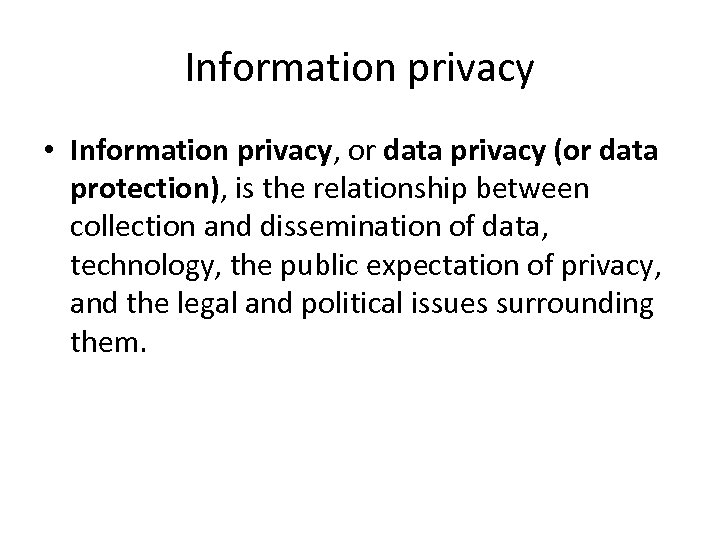 Information privacy • Information privacy, or data privacy (or data protection), is the relationship
