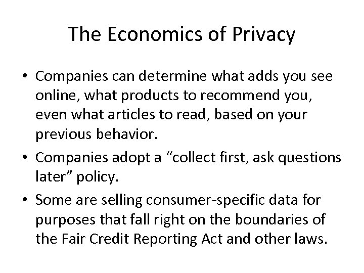 The Economics of Privacy • Companies can determine what adds you see online, what