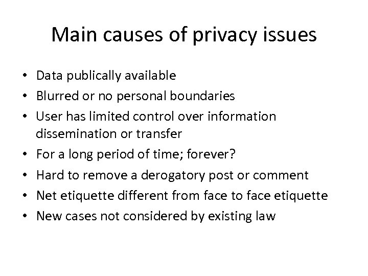 Main causes of privacy issues • Data publically available • Blurred or no personal