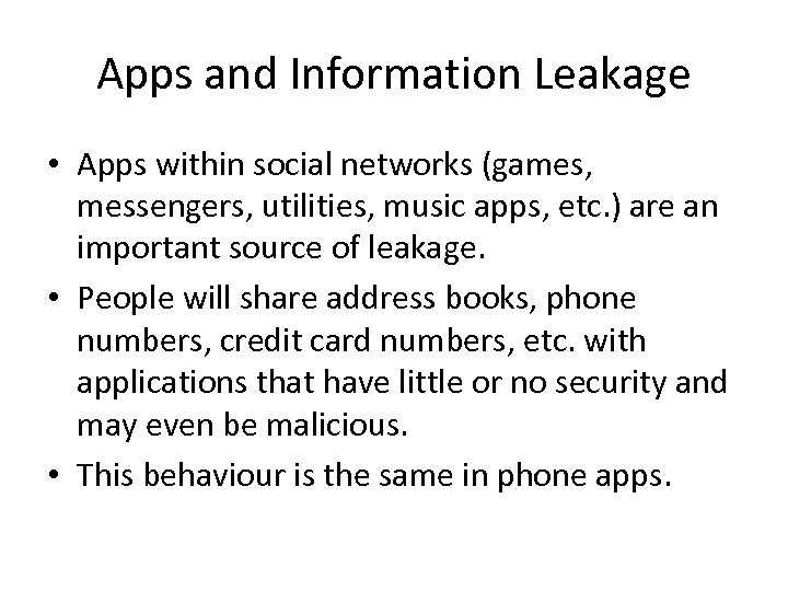 Apps and Information Leakage • Apps within social networks (games, messengers, utilities, music apps,