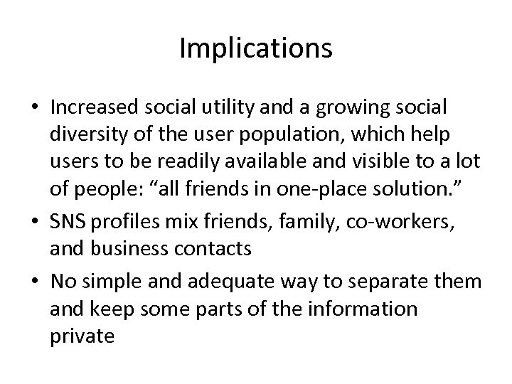 Implications • Increased social utility and a growing social diversity of the user population,
