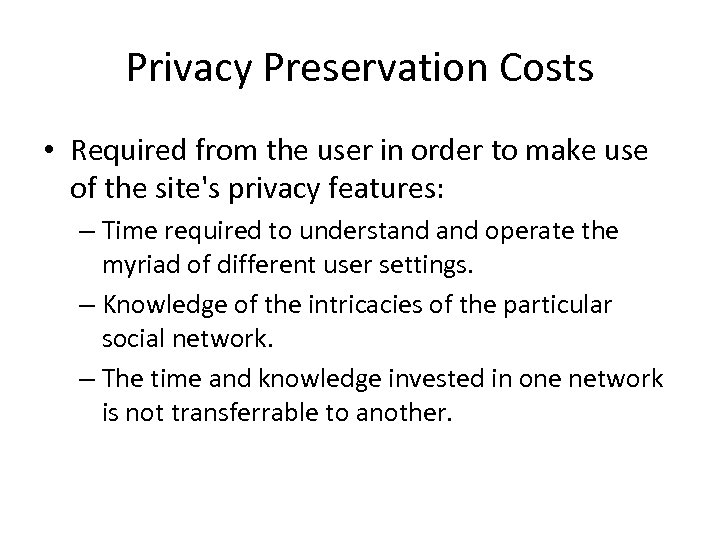 Privacy Preservation Costs • Required from the user in order to make use of