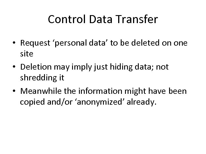 Control Data Transfer • Request 'personal data' to be deleted on one site •