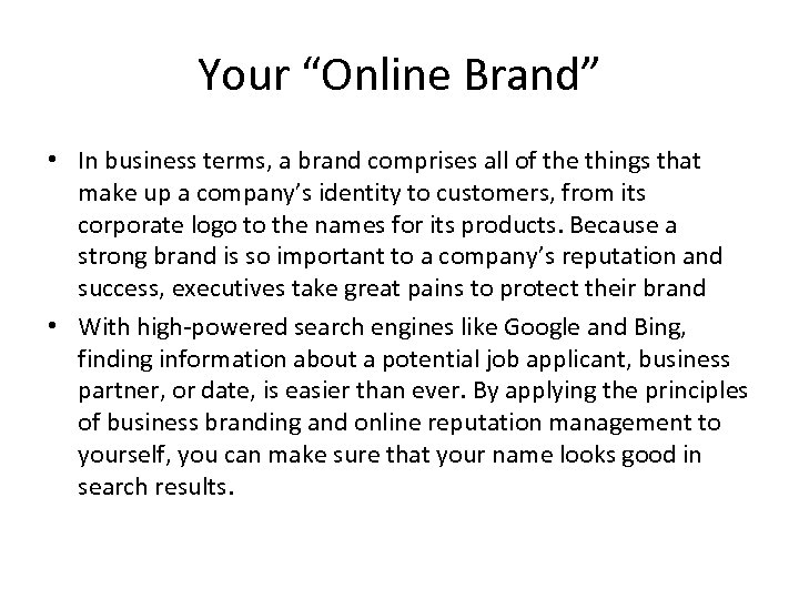 "Your ""Online Brand"" • In business terms, a brand comprises all of the things"