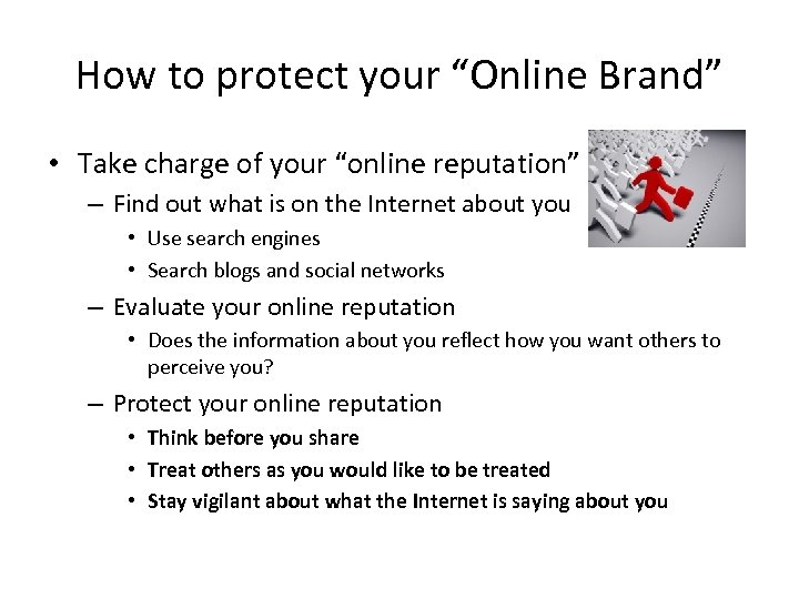 "How to protect your ""Online Brand"" • Take charge of your ""online reputation"" –"