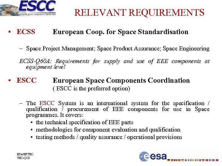 RELEVANT REQUIREMENTS • ECSS European Coop. for Space Standardisation – Space Project Management; Space