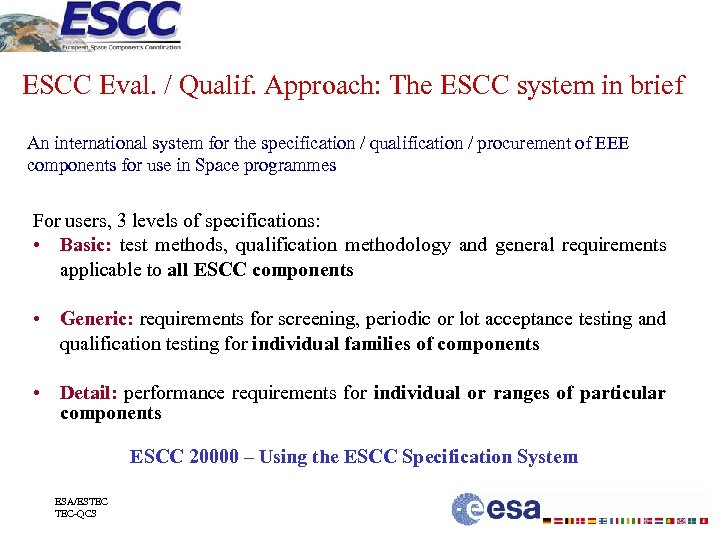 ESCC Eval. / Qualif. Approach: The ESCC system in brief An international system for