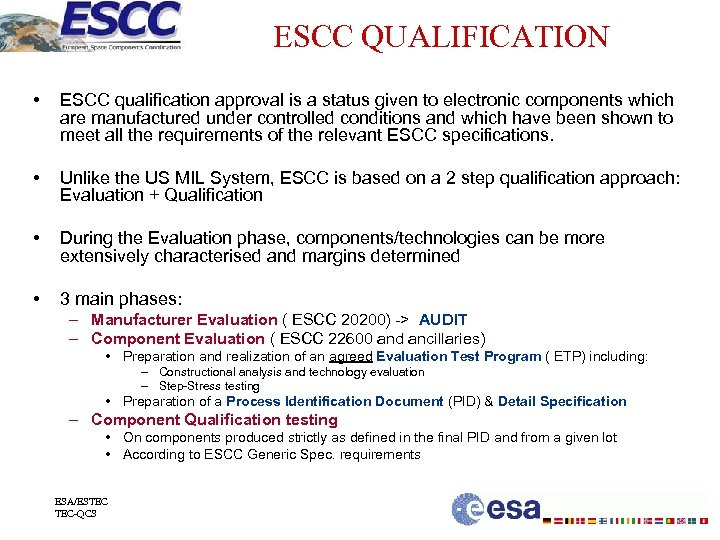 ESCC QUALIFICATION • ESCC qualification approval is a status given to electronic components which