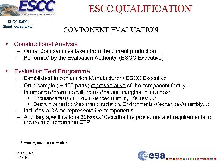 ESCC QUALIFICATION ESCC 22600 Stand. Comp. Eval COMPONENT EVALUATION • Constructional Analysis – On