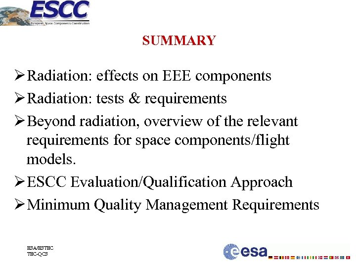SUMMARY Ø Radiation: effects on EEE components Ø Radiation: tests & requirements Ø Beyond