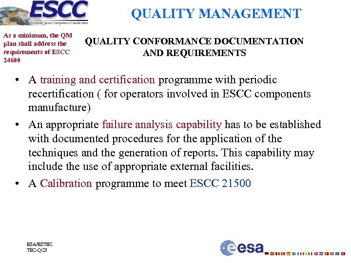 QUALITY MANAGEMENT As a minimum, the QM plan shall address the requirements of ESCC