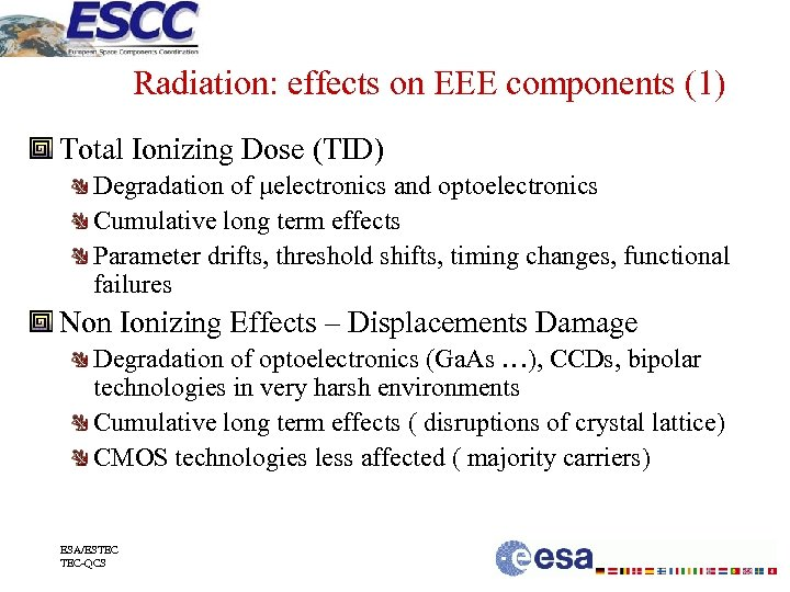 Radiation: effects on EEE components (1) Total Ionizing Dose (TID) Degradation of μelectronics and