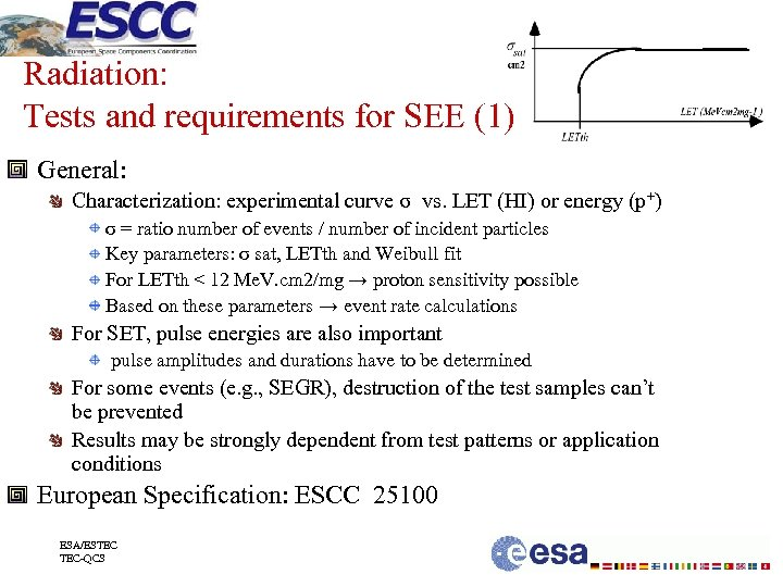 Radiation: Tests and requirements for SEE (1) General: Characterization: experimental curve σ vs. LET