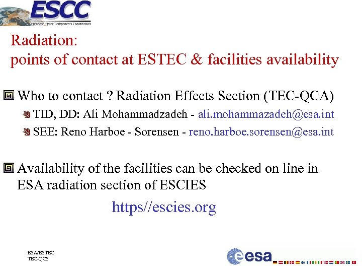 Radiation: points of contact at ESTEC & facilities availability Who to contact ? Radiation