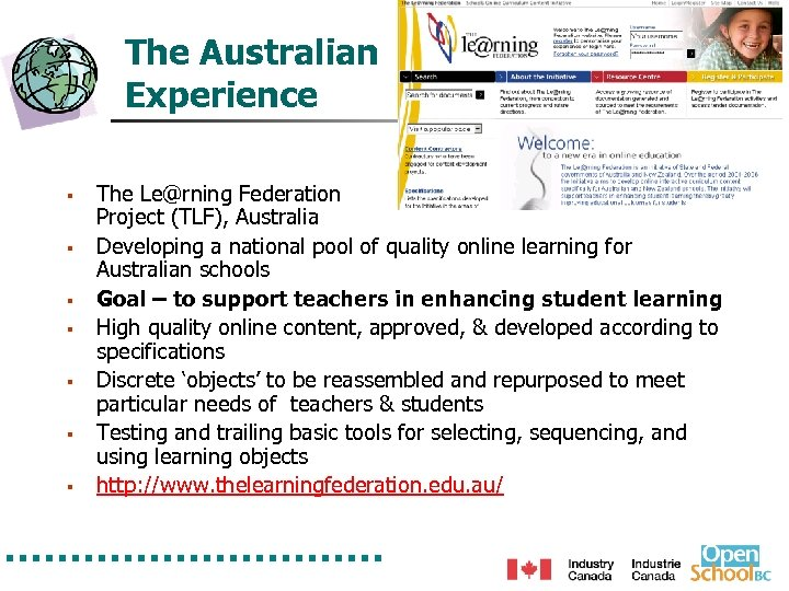 The Australian Experience § § § § The Le@rning Federation Project (TLF), Australia Developing