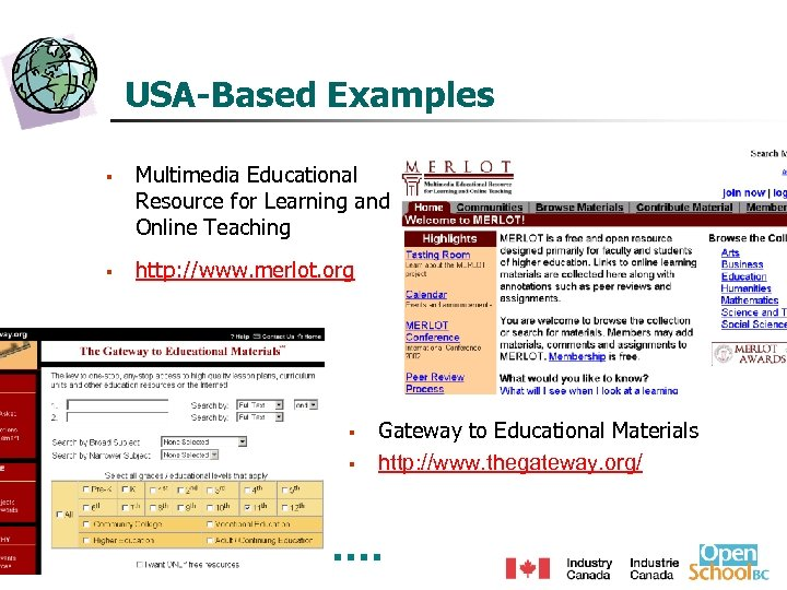 USA-Based Examples § § Multimedia Educational Resource for Learning and Online Teaching http: //www.