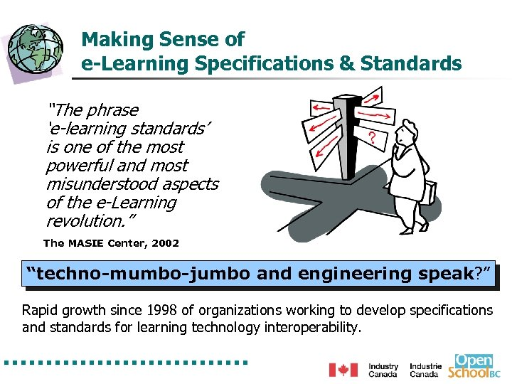 "Making Sense of e-Learning Specifications & Standards ""The phrase 'e-learning standards' is one of"