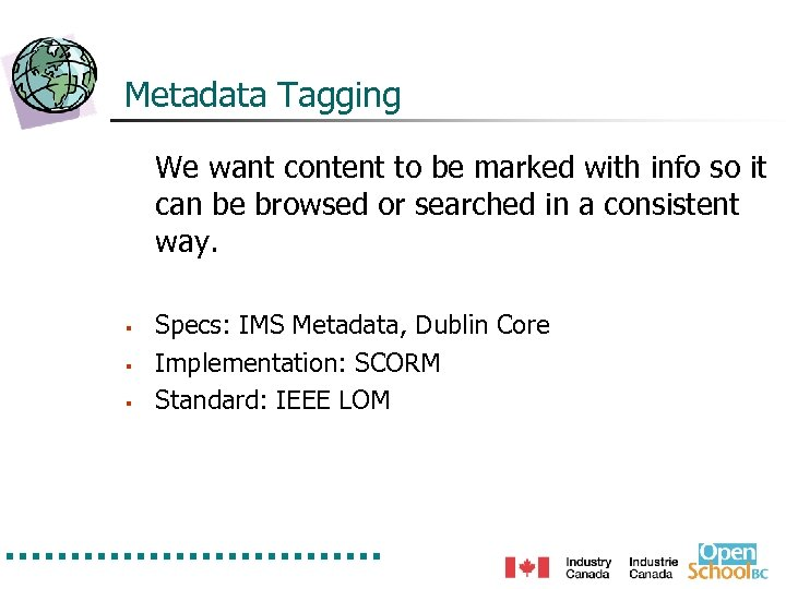 Metadata Tagging We want content to be marked with info so it can be