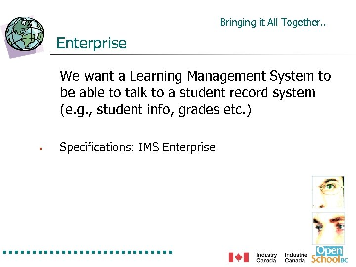 Bringing it All Together. . Enterprise We want a Learning Management System to be