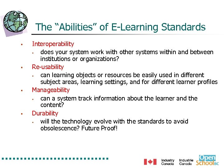 "The ""Abilities"" of E-Learning Standards § § Interoperability § does your system work with"
