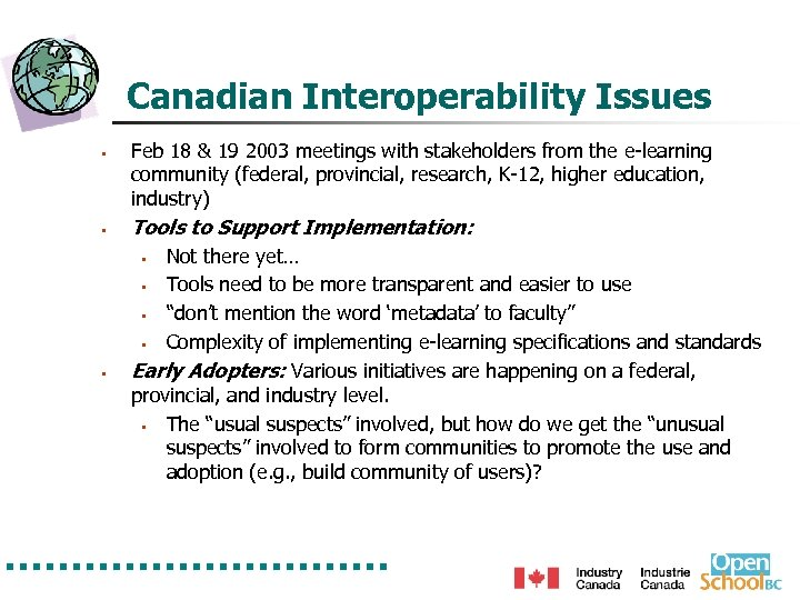 Canadian Interoperability Issues § § Feb 18 & 19 2003 meetings with stakeholders from